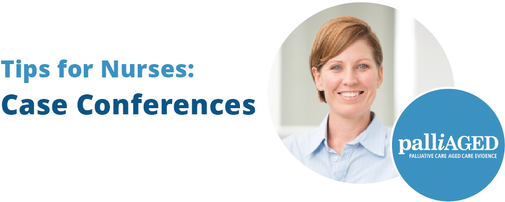 Tips for Nurses: Case Conferences