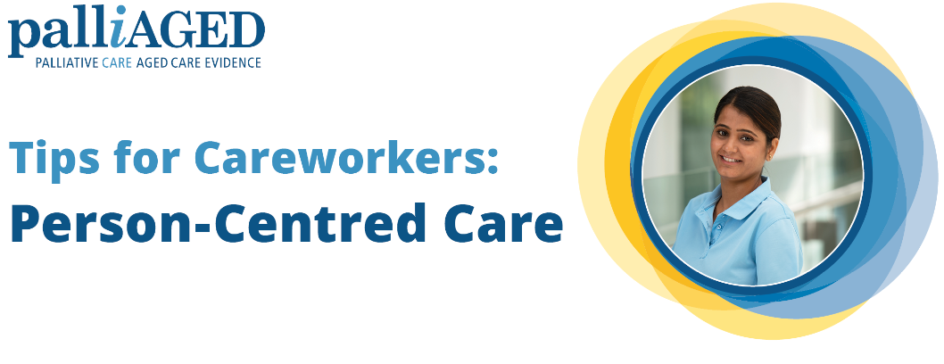 Tips for Careworkers: Person-Centred Care